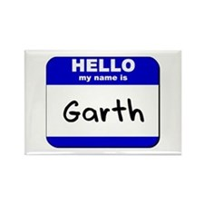 hello my name is garth Rectangle Magnet