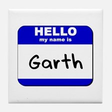 hello my name is garth  Tile Coaster