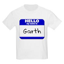 hello my name is garth T-Shirt