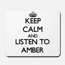 Keep Calm and listen to Amber Mousepad