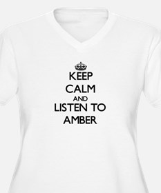 Keep Calm and listen to Amber Plus Size T-Shirt