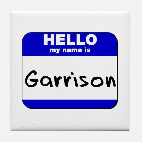 hello my name is garrison  Tile Coaster