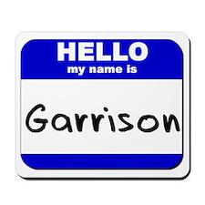 hello my name is garrison  Mousepad
