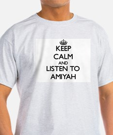 Keep Calm and listen to Amiyah T-Shirt