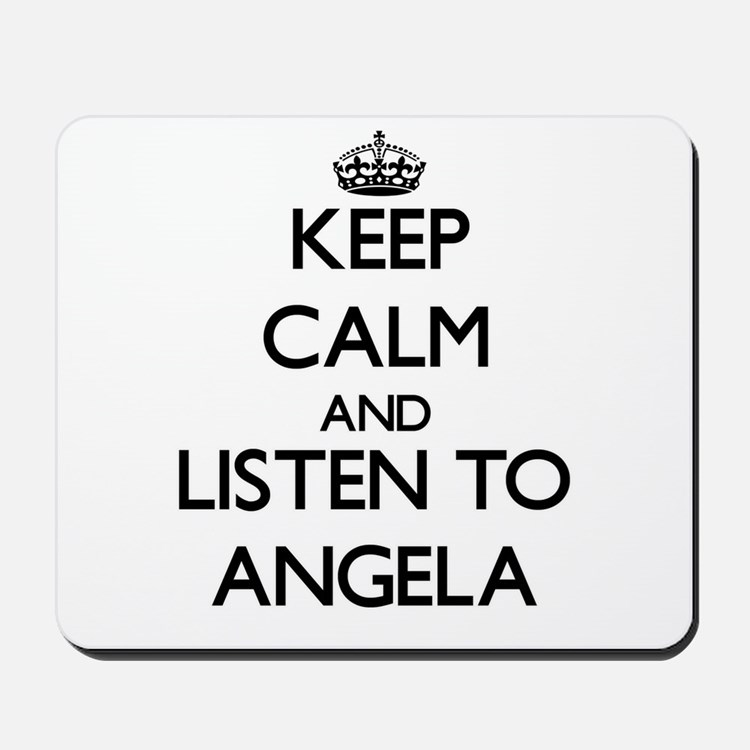 Keep Calm and listen to Angela Mousepad