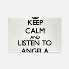 Keep Calm and listen to Angela Magnets