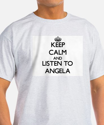 Keep Calm and listen to Angela T-Shirt