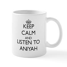 Keep Calm and listen to Aniyah Mugs
