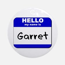 hello my name is garret  Ornament (Round)