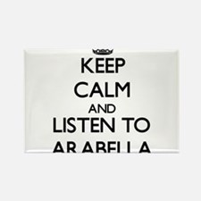 Keep Calm and listen to Arabella Magnets