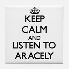 Keep Calm and listen to Aracely Tile Coaster