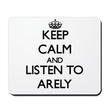 Keep Calm and listen to Arely Mousepad