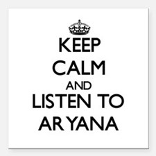 Keep Calm and listen to Aryana Square Car Magnet 3