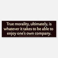 True Morality 10x3 Bumper Bumper Bumper Sticker