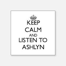 Keep Calm and listen to Ashlyn Sticker