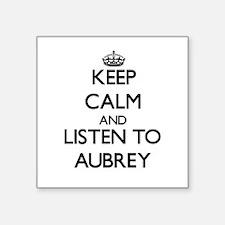 Keep Calm and listen to Aubrey Sticker