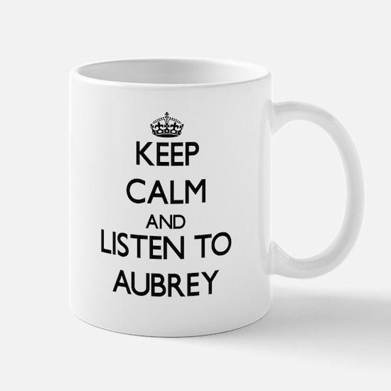 Keep Calm and listen to Aubrey Mugs