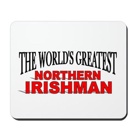 """The World's Greatest Northern Irishman"" Mousepad"