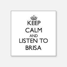 Keep Calm and listen to Brisa Sticker