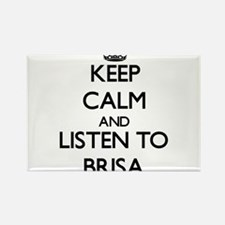 Keep Calm and listen to Brisa Magnets