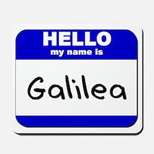 hello my name is galilea  Mousepad