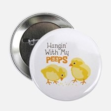 """Hangin With My PEEPS 2.25"""" Button"""
