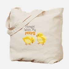 Hangin With My PEEPS Tote Bag