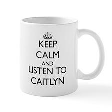 Keep Calm and listen to Caitlyn Mugs