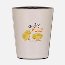 Chicks RULE! Shot Glass