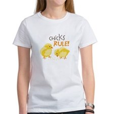 Chicks RULE! T-Shirt