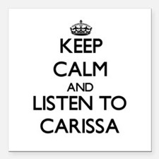 Keep Calm and listen to Carissa Square Car Magnet