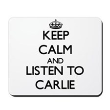 Keep Calm and listen to Carlie Mousepad