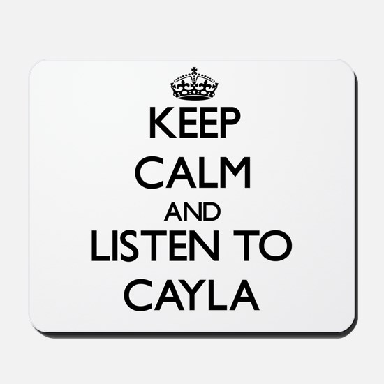 Keep Calm and listen to Cayla Mousepad