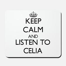 Keep Calm and listen to Celia Mousepad