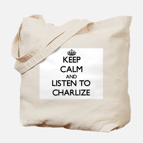 Keep Calm and listen to Charlize Tote Bag