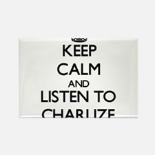 Keep Calm and listen to Charlize Magnets