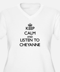 Keep Calm and listen to Cheyanne Plus Size T-Shirt