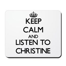 Keep Calm and listen to Christine Mousepad