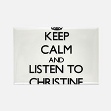 Keep Calm and listen to Christine Magnets