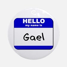 hello my name is gael  Ornament (Round)