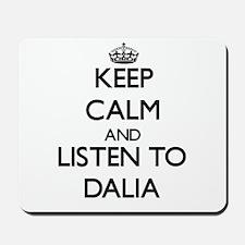 Keep Calm and listen to Dalia Mousepad
