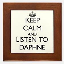 Keep Calm and listen to Daphne Framed Tile
