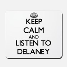 Keep Calm and listen to Delaney Mousepad
