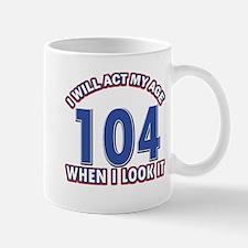 Will act 104 when i feel it Mug
