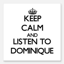 Keep Calm and listen to Dominique Square Car Magne