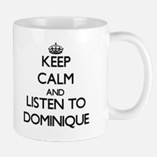 Keep Calm and listen to Dominique Mugs