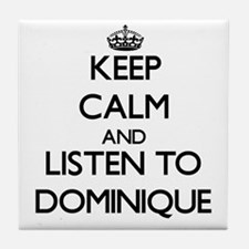 Keep Calm and listen to Dominique Tile Coaster