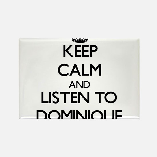Keep Calm and listen to Dominique Magnets