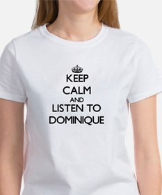 Keep Calm and listen to Dominique T-Shirt