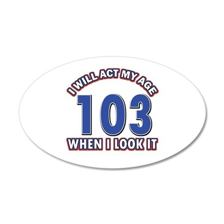 Will act 103 when i feel it 35x21 Oval Wall Decal